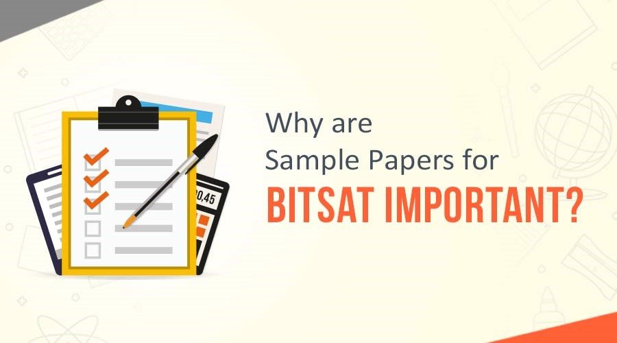 BITSAT Sample Papers: Are They Really Important?