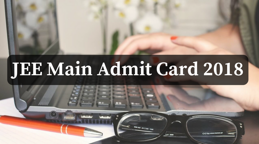 Download JEE Main Admit Card 2018