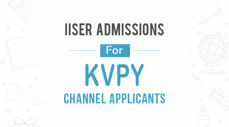 IISER Admissions to begin for KVPY channel applicants