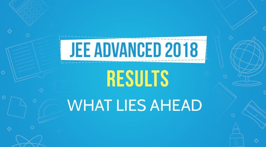 JEE Advanced 2018: Result Declared !