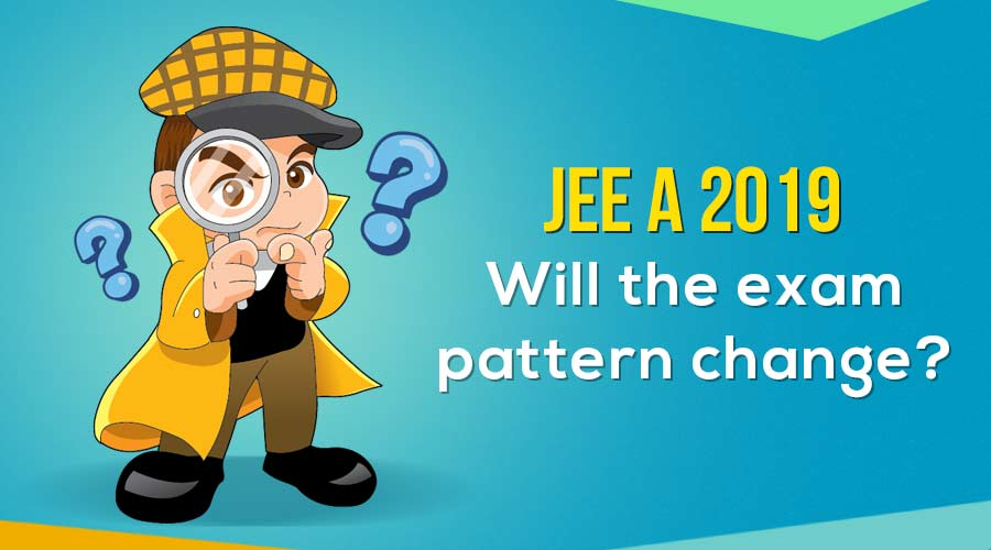 JEE Advanced 2019 Pattern: Confused About What to Expect?