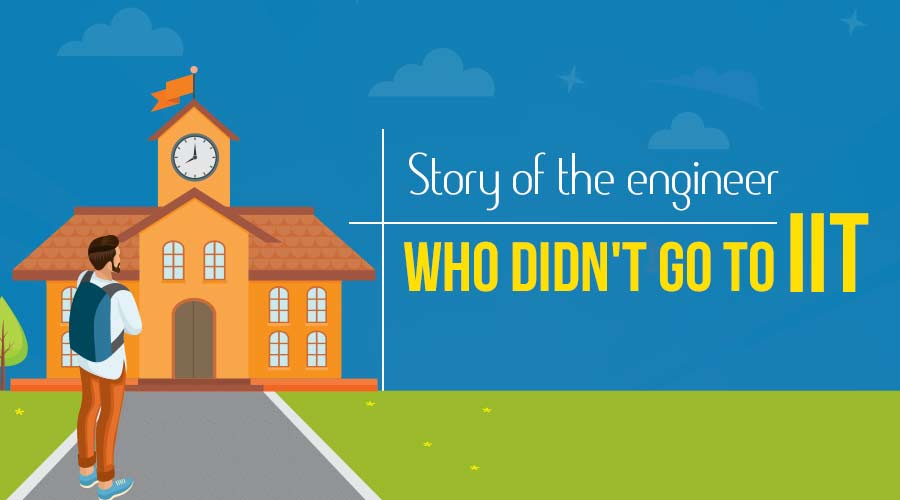 The Engineer Who didn't go to IIT