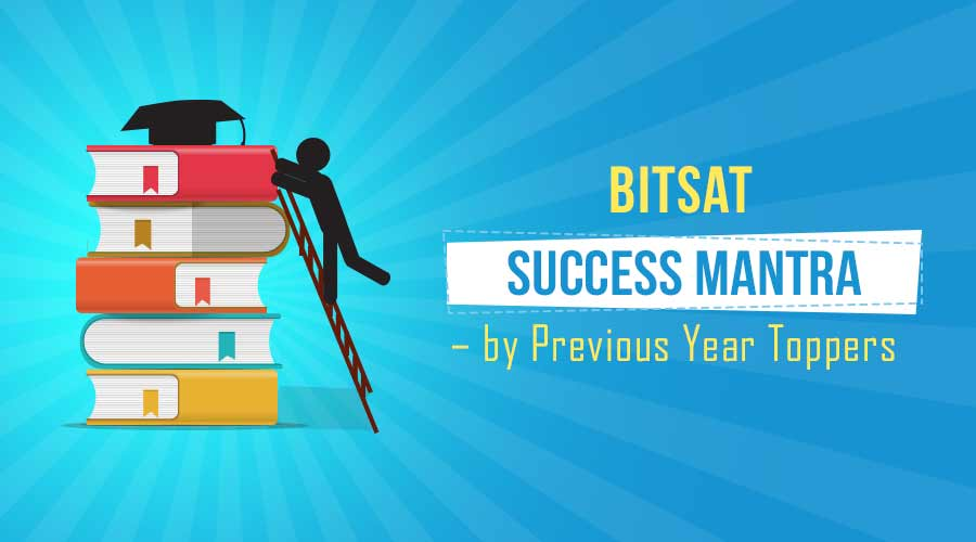 Tips to Crack BITSAT – By Previous Year Toppers